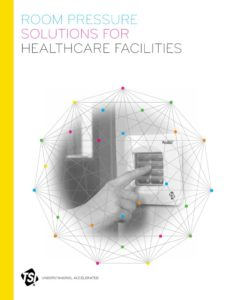 thumbnail of TSI – Room-Pressure-Solutions-for-Healthcare-Facilities_2980067_US